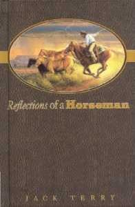 Reflections of a Horseman - Book Written and Illustrated by Jack Terry
